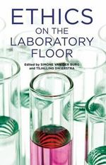 Ethics on the Laboratory Floor : Developing Cooperative Ethics for Responsible Technology