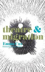 Theatre and Migration - Emma Cox