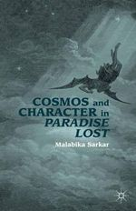 Cosmos and Character in Paradise Lost - Malabika Sarkar