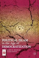 Political Islam in the Age of Democratization - Kamran Bokhari