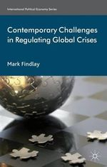 Contemporary Challenges in Regulating Global Crises - Mark Findlay