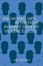 Engaging Men in the Fight Against Gender Violence : Case Studies from Africa