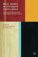 What Works in Offender Compliance? : International Perspectives and Evidence-Based Practice