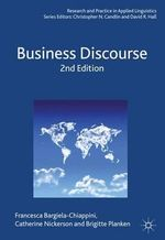 Business Discourse : Language Learning and Professional Challenges - Francesca Bargiela-Chiappini