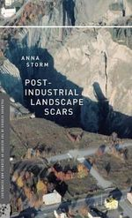 Post-Industrial Landscape Scars - Anna Storm