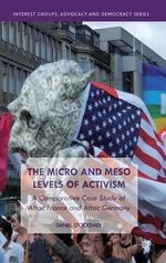 The Micro and Meso Levels of Activism : A Comparative Case Study of Attac France and Germany - Daniel Stockemer