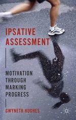 Ipsative Assessment : Motivation through Marking Progress - Gwyneth Hughes