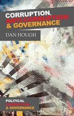 Corruption, Anti-Corruption and Governance - Dan Hough