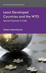 Least Developed Countries and the WTO : Special Treatment in Trade - Helen Hawthorne
