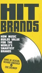 Hit Brands : How Music Builds Value for the World's Smartest Brands - Daniel Jackson