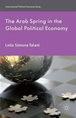 The Arab Spring in the Global Political Economy - Leila Simona Talani