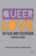Queer Love in Film and Television : Critical Essays