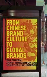 From Chinese Brand Culture to Global Brands : Insights from Aesthetics, Fashion and History - Jonathan Schroeder