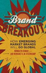 Brand Breakout : How Emerging Market Brands Will Go Global - Nirmalya Kumar