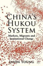 China's Hukou System : Markets, Migrants and Institutional Change - Jason Young