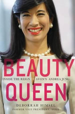 Beauty Queen : Inside the Reign of Avon's Andrea Jung - Deborrah Himsel