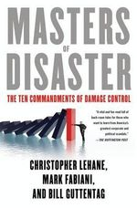 Masters of Disaster : The Ten Commandments of Damage Control - Christopher Lehane