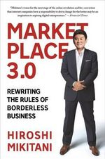 Marketplace 3.0 : Rewriting the Rules of Borderless Business - Hiroshi Mikitani