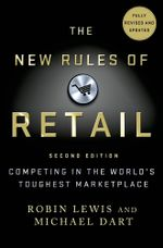 The New Rules of Retail : Competing in the World's Toughest Marketplace - Robin Lewis