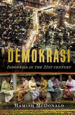 Demokrasi: : Indonesia in the 21st Century - Hamish McDonald
