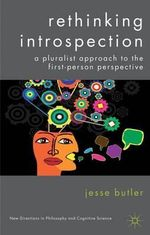 Rethinking Introspection : A Pluralist Approach to the First-Person Perspective - Jesse Butler