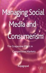 Managing Social Media and Consumerism : The Grapevine Effect in Competitive Markets - Rajagopal