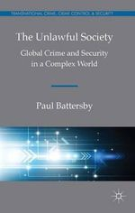 The Unlawful Society : Global Crime and Security in a Complex World - Paul Battersby