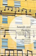 Sounds and the City : Popular Music, Place and Globalization