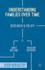Understanding Families Over Time : Research and Policy