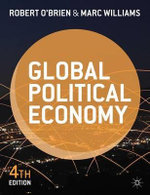 Global Political Economy : Evolution and Dynamics - Robert O'Brien