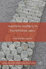 Memory Matters in Transitional Peru - Margarita Saona