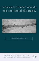 Encounters Between Analytic and Continental Philosophy : Across the Abyss - Andreas Vrahimis