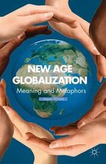 New Age Globalization : Meaning and Metaphors - Aqueil Ahmad