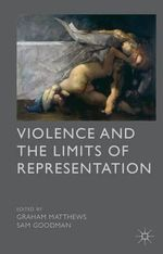 Violence and the Limits of Representation : Journeys of (self) Discovery