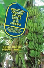 Domestic Food Production and Food Security in the Caribbean : Building Capacity and Strengthening Local Food Production Systems - Clinton L. Beckford
