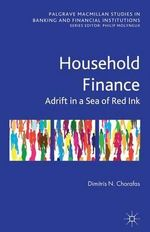 Household Finance : Adrift in a Sea of Red Ink - Dimitris N. Chorafas