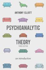 Psychoanalytic Theory : An Introduction - Anthony Elliott