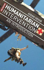 Humanitarian Intervention : An Introduction - Aidan Hehir
