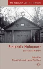 Finland's Holocaust : Silences of History