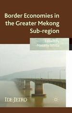 Border Economies in the Greater Mekong Sub-Region : Chilean Workers Under Free Trade