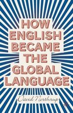How English Became the Global Language - David Northrup