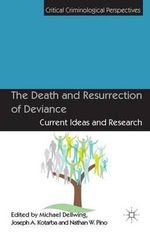 The Death and Resurrection of Deviance : Current Ideas and Research