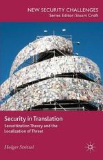 Security in Translation : Securitization Theory and the Localization of Threat - Holger Stritzel