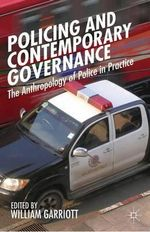 Policing and Contemporary Governance : The Anthropology of Police in Practice