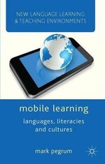 Mobile Learning : Languages, Literacies and Cultures - Mark Pegrum
