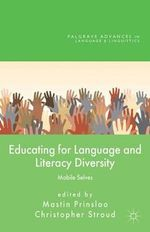 Educating for Language and Literacy Diversity : Mobile Selves