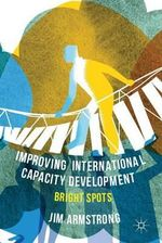 Improving International Capacity Development : Bright Spots - Jim Armstrong