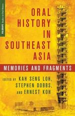 Oral History in Southeast Asia : Memories and Fragments
