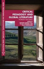 Critical Pedagogy and Global Literature : Worldly Teaching
