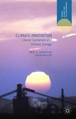 Climate Innovation : Liberal Capitalism and Climate Change